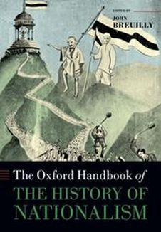 Erica Benner and others, The Oxford Handbook of the History of Nationalism